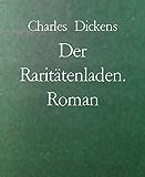 Der Raritätenladen. Roman