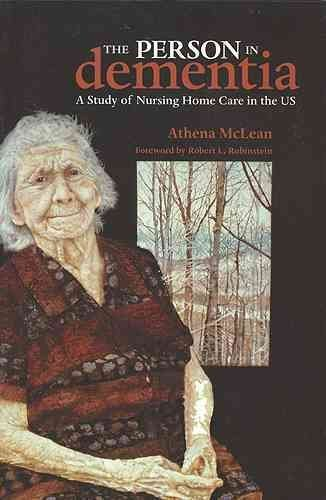 [(The Person in Dementia : A Study of Nursing Home Care in the US)] [By (author) Athena McLean] published on (December, 2006)