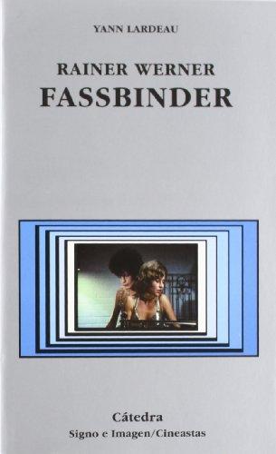 Reiner Werner Fassbinder (Signo E Imagen - Signo E Imagen. Cineastas) por Yann Lardeau
