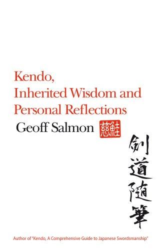Kendo, Inherited Wisdom and Personal Reflections (English Edition) por Geoff Salmon