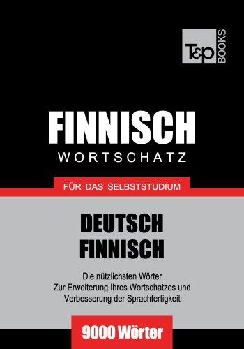 Deutsch-Finnischer Wortschatz für das Selbststudium - 9000 Wörter