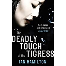 The Deadly Touch Of The Tigress: 1 (Ava Lee)