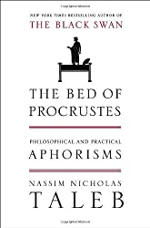 The Bed of Procrustes: Philosophical and Practical Aphorisms (Incerto) by Nassim Nicholas Taleb (2010-11-30)