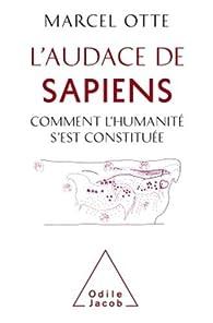L'Audace de Sapiens: Comment l'Humanité s'est constituée par Marcel Otte