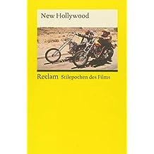 Stilepochen des Films: New Hollywood (Reclams Universal-Bibliothek)