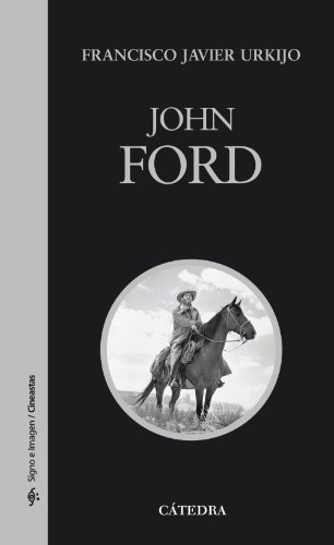 John Ford (Signo E Imagen - Signo E Imagen. Cineastas)