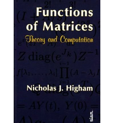 [ FUNCTIONS OF MATRICES THEORY AND COMPUTATION BY HIGHAM, NICHOLAS J.](AUTHOR)HARDBACK