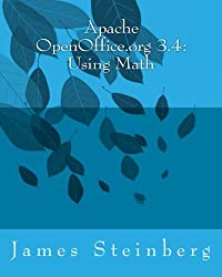 Apache OpenOffice.org 3.4: Using Math: 2 (Using Apache OpenOffice.org 3.4)