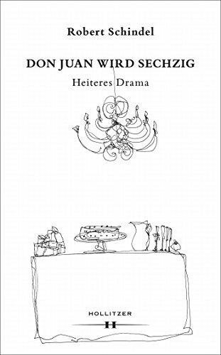 Don Juan wird sechzig: Heiteres Drama