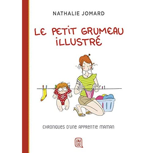 Le petit grumeau illustré, Tome 1 : Chroniques d'une apprentie maman