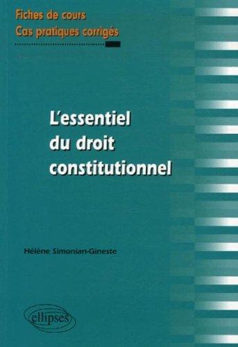 L'essentiel du droit constitutionnel : Fiches de cours et cas pratiques corrigés