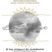 Lebenskunst: 30 Tage ArtJournal für Nichtkünstler