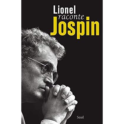 Lionel raconte Jospin. Entretiens avec Pierre Favier et Patrick Rotman