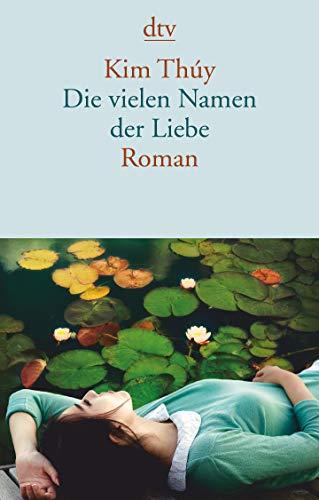 Die vielen Namen der Liebe: Roman