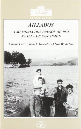 Aillados (A memoria dos presos de 1936 na Illa de San Simón) (A Fraga)