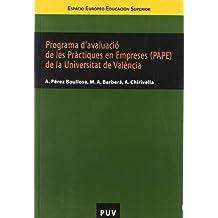 Programa d'avaluació de les Pràctiques en Empreses (PAPE) de la Universitat de València: Guia d'autoavaluació (Educació. Sèrie Informes i Dossiers)