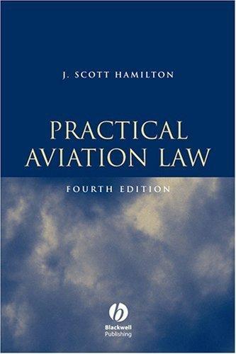 Practical Aviation Law, Fourth Edition: Text 4th edition by Hamilton, Hamilton, J. Scott (2005) Hardcover