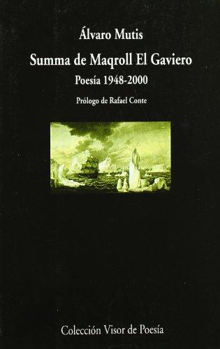 Summa de Maqroll El Gaviero: Poesía 1948 - 2000 (Visor de Poesía)