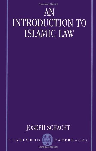 An Introduction to Islamic Law (Clarendon Paperbacks) New Edition by Schacht, Joseph published by Clarendon Press (1982)