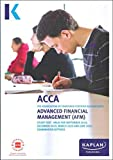 ADVANCED FINANCIAL MANAGEMENT - STUDY TEXT (Kaplan Approved Acca)