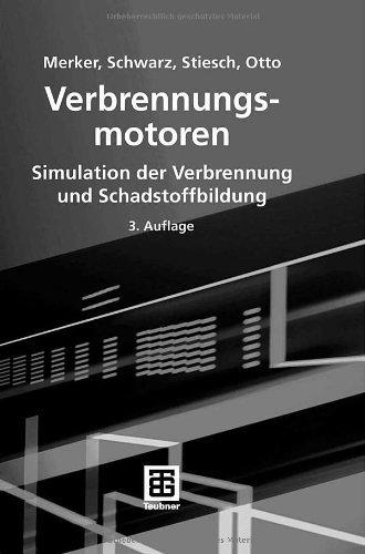 Verbrennungsmotoren: Simulation der Verbrennung und Schadstoffbildung
