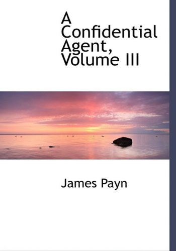 A Confidential Agent, Volume III (Large Print Edition): 3