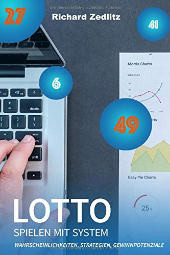 Lotto spielen mit System: Wahrscheinlichkeiten, Strategien, Gewinnpotenziale
