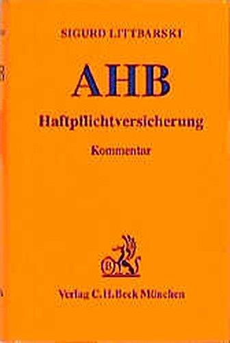 Allgemeine Versicherungsbedingungen für die Haftpflichtversicherung: Kommentar, Rechtsstand: 1. Juli 2000 (Gelbe Erläuterungsbücher)