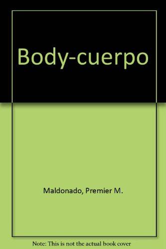 Body-cuerpo por Premier M. Maldonado