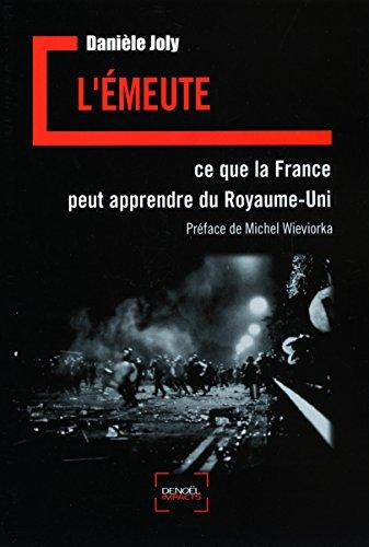 L'Émeute: Ce que la France peut apprendre du Royaume-Uni