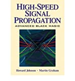 by johnson howard w author high speed signal propagation advanced black magic by mar 2003 hardcover