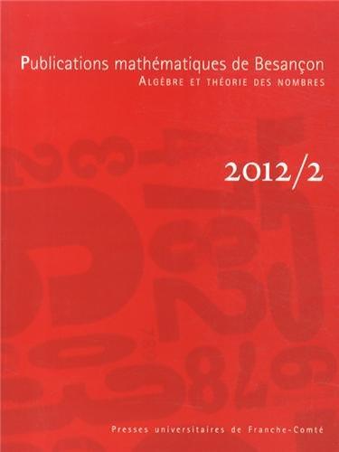 Publications Mathematiques de Besancon, 2012/2. Algebre et Theorie de S Nombres