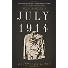 July 1914: Countdown to War by Sean McMeekin (2014-04-29)