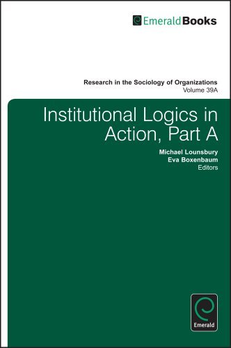 Institutional Logics in Action: Part A & B (Research in the Sociology of Organizations) by Michael Lounsbury (2013-07-09)