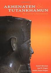 Akhenaten and Tutankhamun: Revolution and Restoration