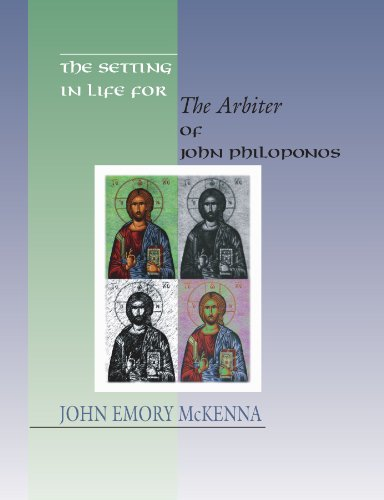 The Setting in Life for the Arbiter of John Philoponos, 6th Century Alexandrian Scientist