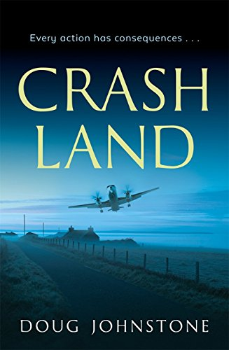 Crash Land by [Johnstone, Doug]
