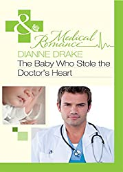 The Baby Who Stole the Doctor's Heart (Mills & Boon Medical)