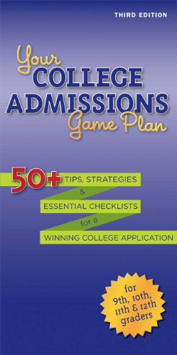 Your College Admissions Game Plan: 50+ tips, strategies, and essential checklists for a winning college application for 9th, 10th, 11th, and 12th Graders (Kaplan Test Prep)