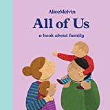 All of Us: A Book About Family (Alice Melvin Board Books, Band 3)