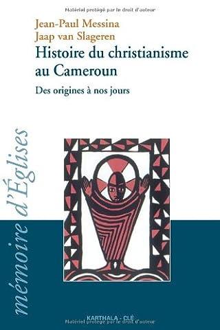 Histoire du Christianisme au Cameroun : Des origines à nos