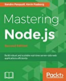 Mastering Node.js: Build robust and scalable real-time server-side web applications efficiently