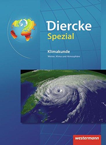 Diercke Oberstufe - Ausgabe 2005: Diercke Spezial - Ausgabe 2009 für die Sekundarstufe II: Klimakunde: Wetter, Klima und Atmosphäre