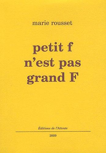 Petit f n'est pas grand F par Marie Rousset
