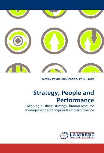 Strategy, People and Performance: Aligning business strategy, human resource management and organization performance by Ph.D., DBA, Wesley Payne McClendon (2010-11-25) par DBA, Wesley Payne McClendon Ph.D.