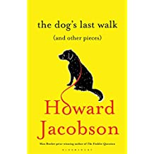 The Dog's Last Walk: (and Other Pieces)