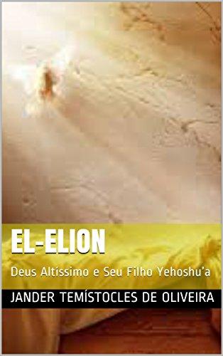 el-elion-deus-altissimo-e-seu-filho-yehoshua-portuguese-edition