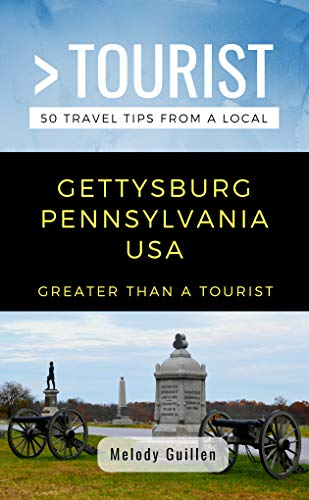 GREATER THAN A TOURIST- GETTYSBURG PENNSYLVANIA  USA: 50 Travel Tips from a Local (English Edition)