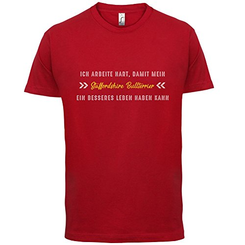 Ich arbeite hart, damit mein Staffordshire Bullterrier ein besseres Leben haben kann - Herren T-Shirt - 12 Farben Rot