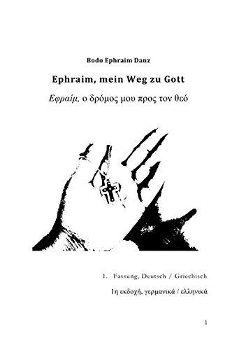 Ephraim, mein Weg zu Gott: und die Errettung meiner Freundin Theodora